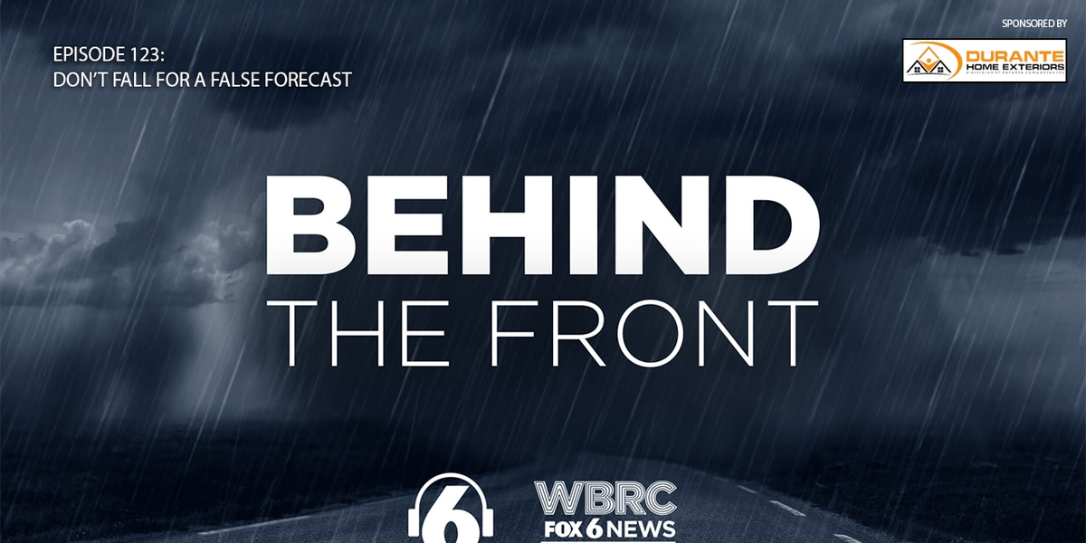 Behind the Front: Don't fall for a false forecast