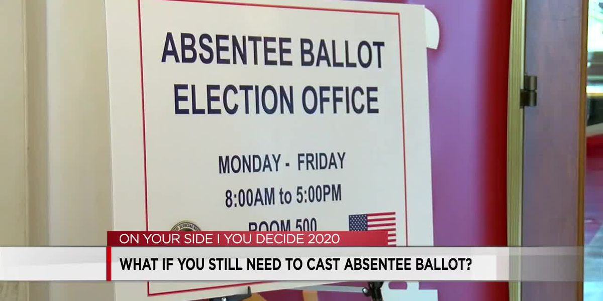 What if you still need to cast an absentee ballot?