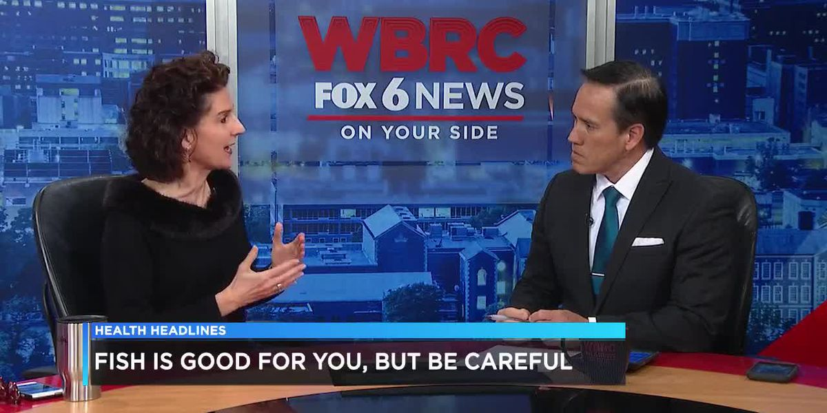 Health Headlines: Fish is good for you, but be careful