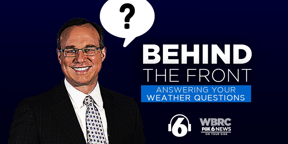 Behind the Front: Answering your weather questions
