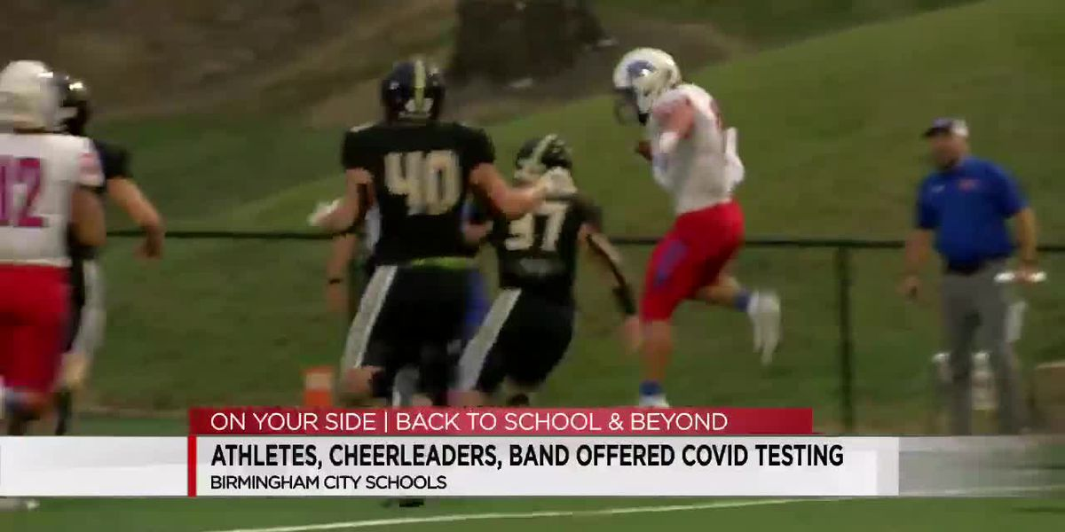 Athletes, cheerleaders and band offered COVID-19 testing at B'ham City Schools