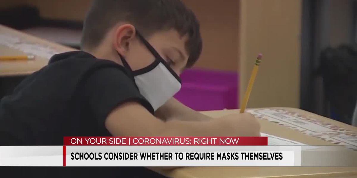 Schools consider whether to require masks themselves