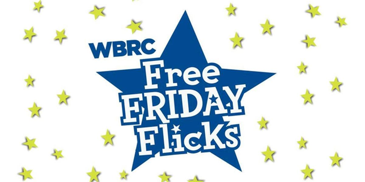 WBRC Free Friday Flicks 2017