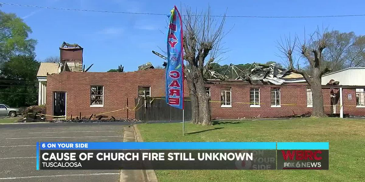 Cause of Tuscaloosa church fire still unknown