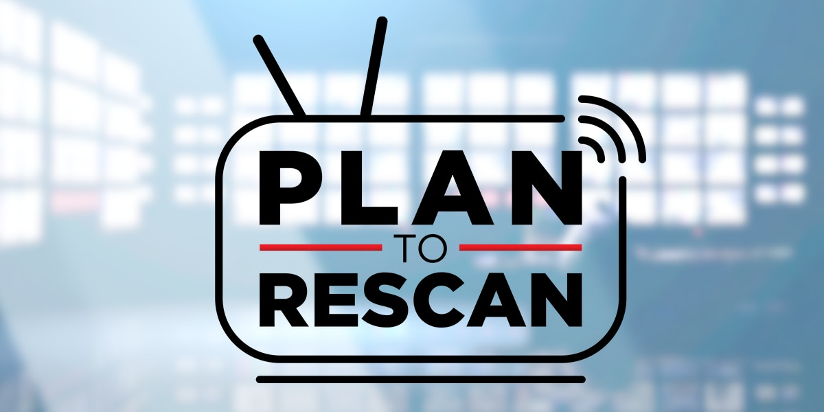 Make a plan to rescan if you get WBRC through over-the-air antenna