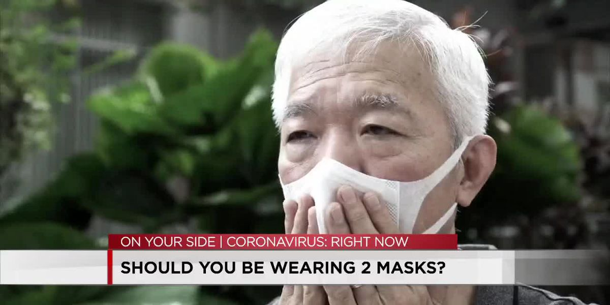 Should you be wearing 2 masks?