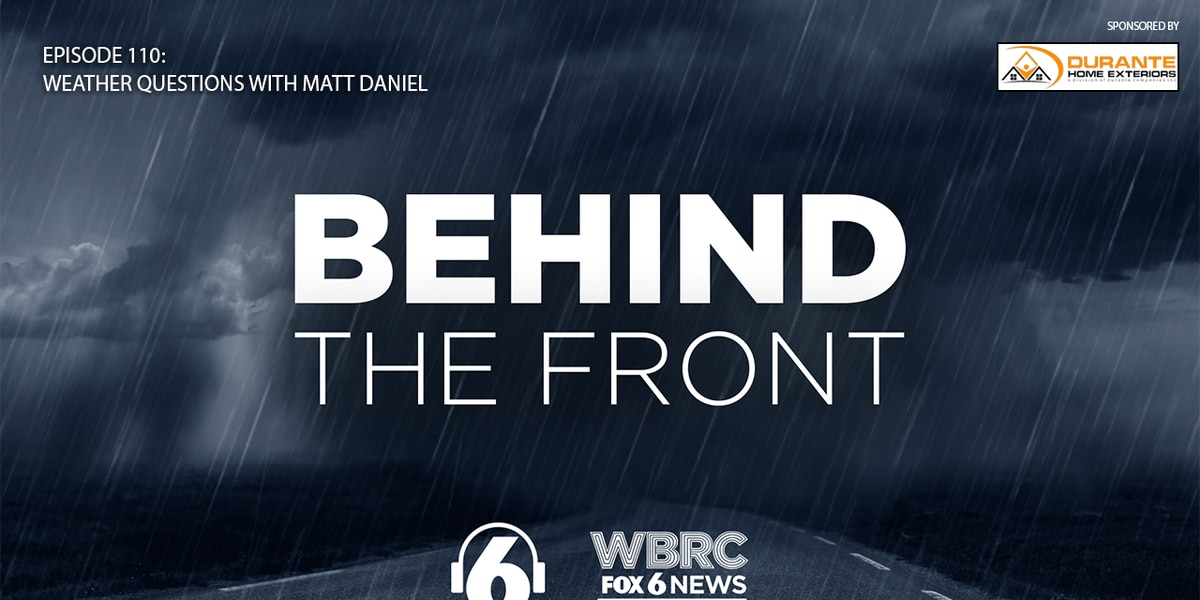 Behind the Front: Weather questions with Matt Daniel