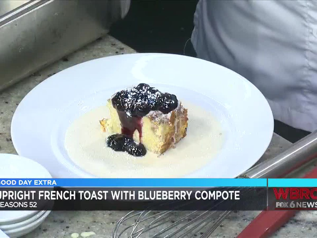 Seasons 52: Upright French Toast and Blueberry Compote