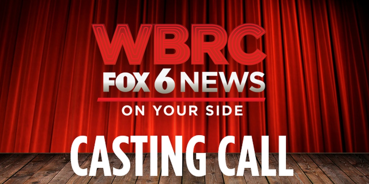 Casting call: Recruiting actors for WBRC FOX6 News promotions
