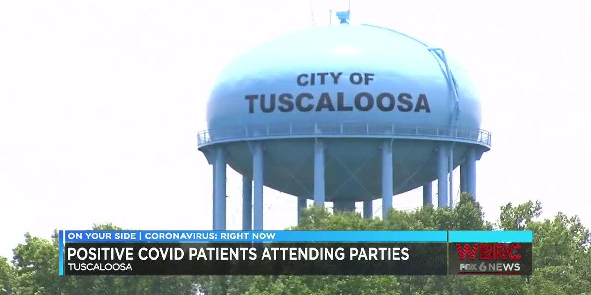 Positive COVID patients attending parties in Tuscaloosa