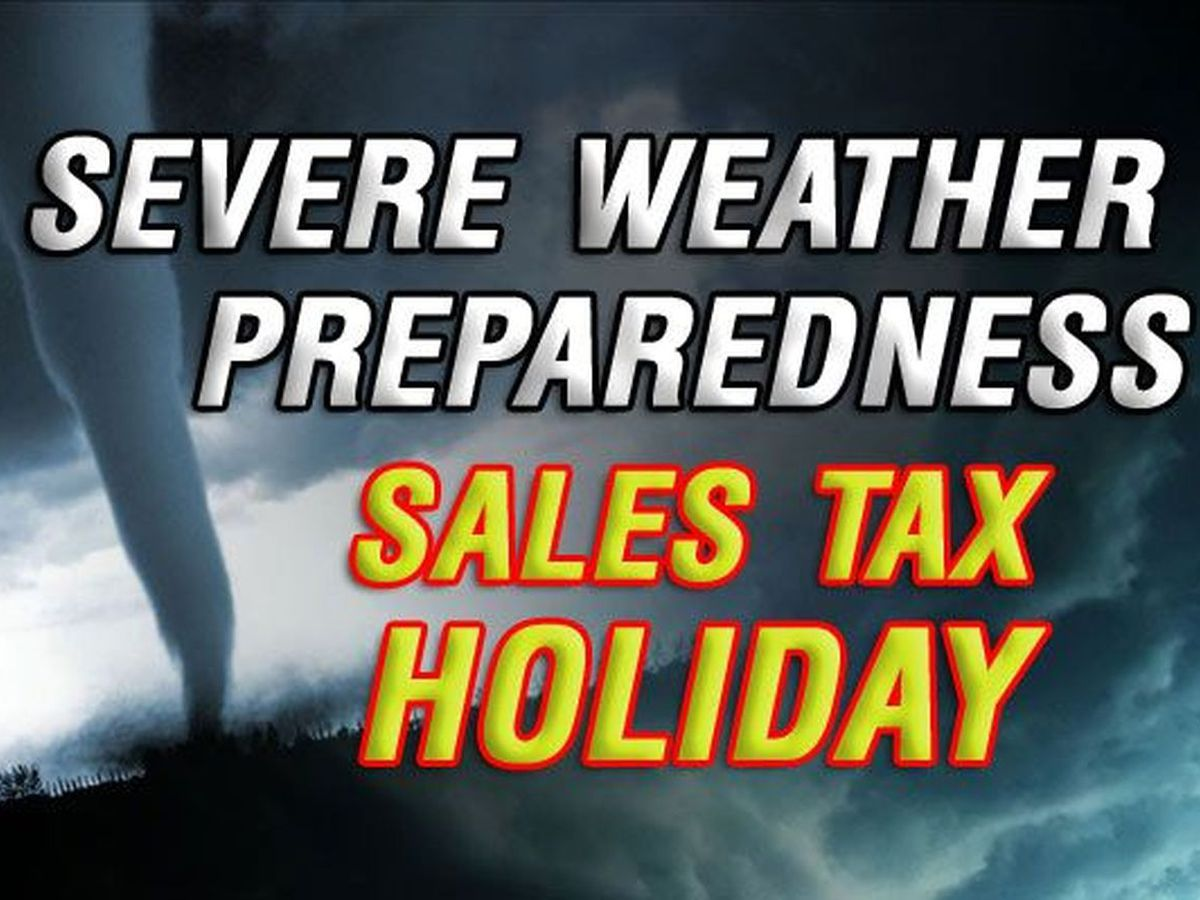 Stretch your dollar for Severe Weather Preparedness sales tax holiday