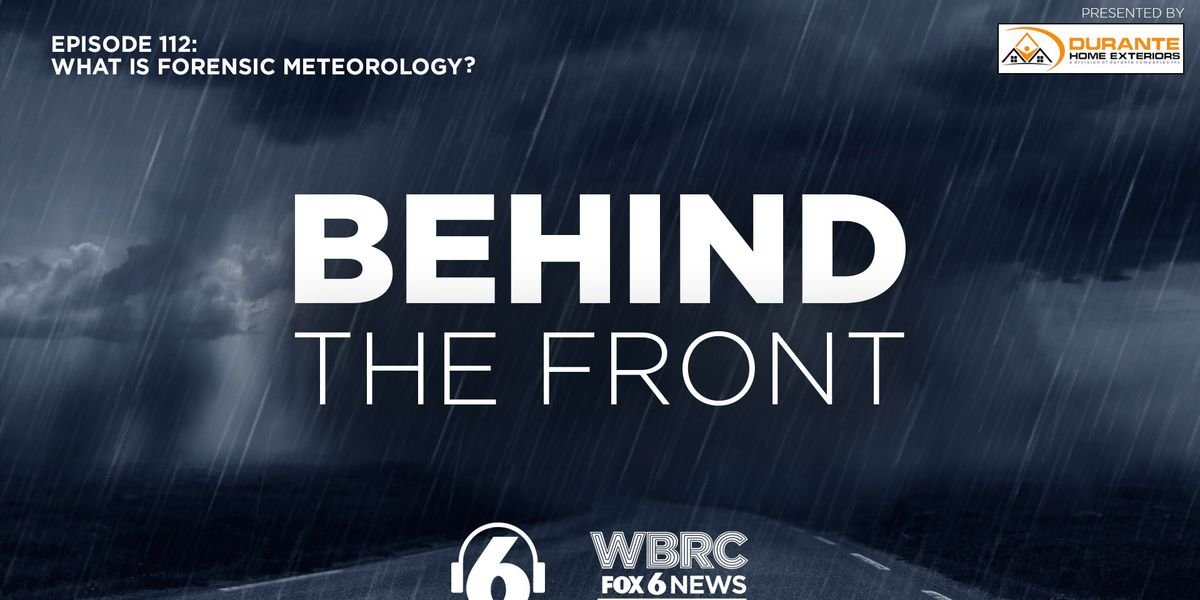 Behind the Front: What is Forensic Meteorology?